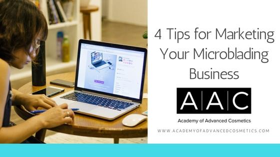 4 tips for marketing your microblading business