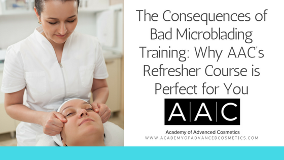 The Consequences of Bad Microblading Training | Academy of