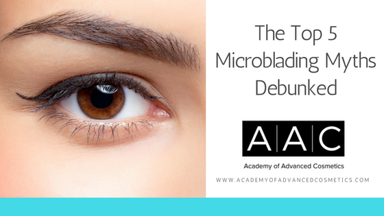 top 5 microblading myths debunked